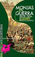 MONJAS EN GUERRA, 1808-1814 : TESTIMONIO DE MUJERES DESDE EL CLAUSTRO