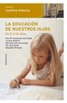 LA EDUCACIÓN DE NUESTROS HIJOS: DE 0 A 14 AÑOS