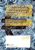 LA GESTIÓN DE LA CRISIS BANCARIA ESPAÑOLA Y SUS EFECTOS.