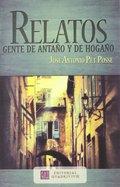 RELATOS-GENTE DE ANTAÑO Y DE HOGAÑO.