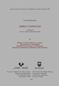 NORMA Y UNIFICACIÓN DE LA LENGUA : HISTORIA DE LA VASCOLOGÍA : PRESENTE Y FUTURO DE LA VASCOLOG