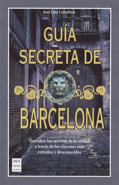 GUÍA SECRETA DE BARCELONA.