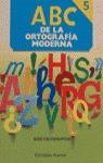 ABC ORTOGRAFIA MODERNA 5