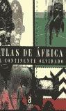 ATLAS DE AFRICA EL CONTINENTE OLVIDADO