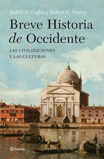 BREVE HISTORIA DE OCCIDENTE : LAS CIVILIZACIONES Y LAS CULTURAS