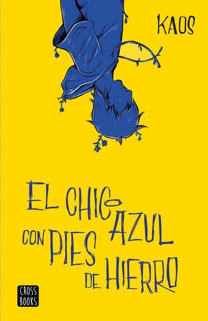 EL CHICO AZUL CON PIES DE HIERRO.
