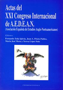 ACTAS DEL XXI CONGRESO INTERNACIONAL DE A.E.D.E.A.N.. (ASOCIACIÓN ESPAÑOLA DE ESTUDIOS ANGLO-NO