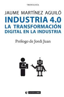 INDUSTRIA 4.0. LA TRANSFORMACION DIGITAL EN LA INDUSTRIA.