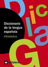 DICCIONARIO  DE LA LENGUA ESPAÑOLA. PRIMARIA. LA GALERA