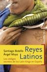 REYES LATINOS: LOS CÓDIGOS SECRETOS DE LOS LATIN KINGS EN ESPAÑA