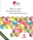 MANUAL BÁSICO PARA GEROCULTORES Y AUXILIARES GERIÁTRICOS