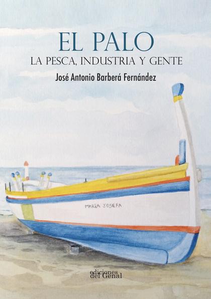 EL PALO LA PESCA INDUSTRIA Y GENTE
