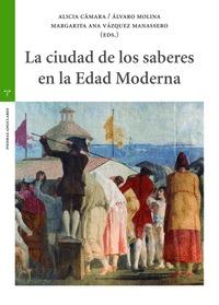 LA CIUDAD DE LOS SABERES EN LA EDAD MODERNA