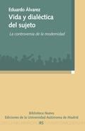 VIDA Y DIALÉCTICA : LA CONTROVERSIA DE LA MODERNIDAD