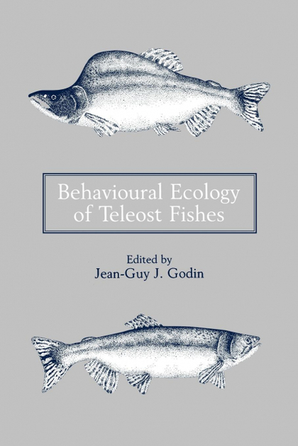 BEHAVIOURAL ECOLOGY OF TELEOST FISHES