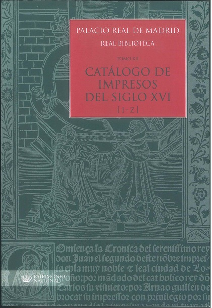 PALACIO REAL DE MADRID. REAL BIBLIOTECA. TOMO XII. CATÁLOGO DE IMPRESOS S. XVI (.