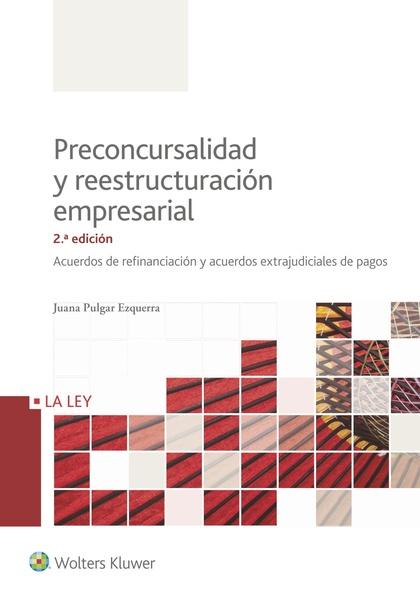 PRECONCURSALIDAD Y REESTRUCTURACION EMPRESARIAL 2ªED