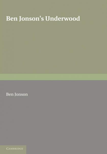 BEN JONSON´S UNDERWOODS
