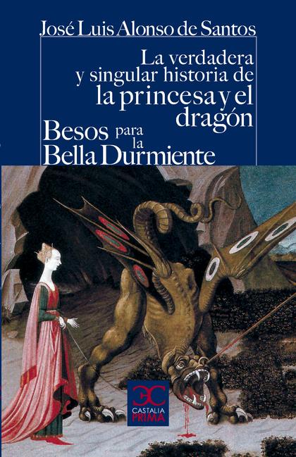LA VERDADERA Y SINGULAR HISTORIA DE LA PRINCESA Y EL DRAGÓN  BESOS PARA LE BELLA DURMIENTE