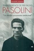 TEMAS Y TRENOS DE PIER PAOLO PASOLINI. UN THRILLER PURAMENTE INTELECTUAL