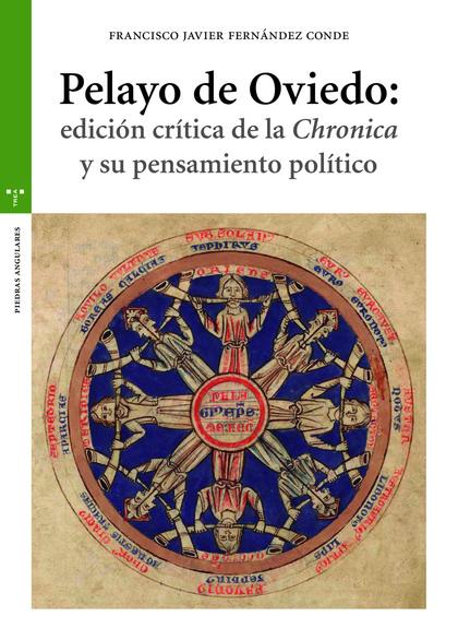PELAYO DE OVIEDO: EDICIÓN CRÍTICA DE LA ´CHRONICA´ Y SU PENSAMIENTO POLÍTICO.