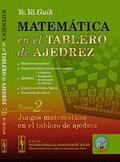 MATEMÁTICA EN EL TABLERO DE AJEDREZ. JUEGOS MATEMÁTICOS EN EL TABLERO DE AJEDREZ