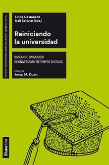 REINICIANDO LA UNIVERSIDAD. BUSCANDO UN MODELO DE UNIVERSIDAD EN TIEMPOS DIGITALES