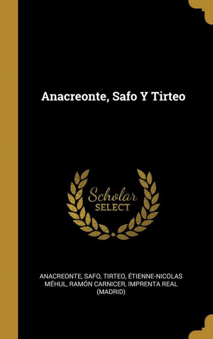 ANACREONTE, SAFO Y TIRTEO.