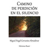CAMINO DE PERDICIÓN EN EL SILENCIO.