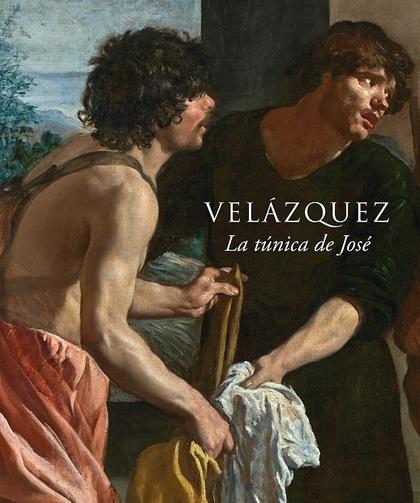 VELÁZQUEZ, LA TÚNICA DE JOSÉ