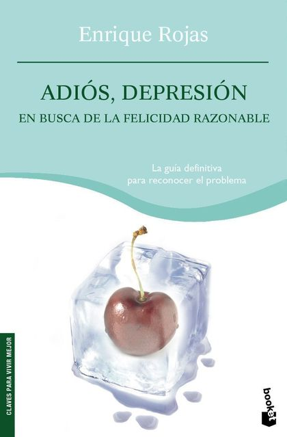 ADIÓS, DEPRESIÓN: EN BUSCA DE LA FELICIDAD RAZONABLE