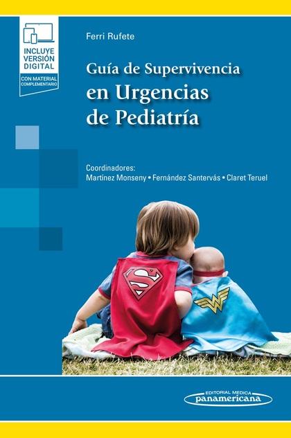 GUÍA DE SUPERVIVENCIA EN URGENCIAS DE PEDIATRÍA (+E-BOOK).