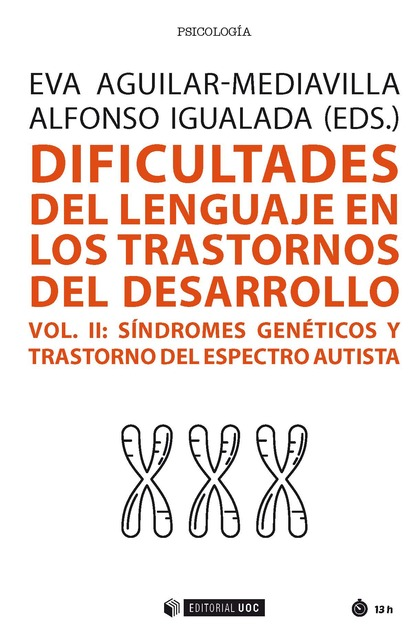 DIFICULTADES DEL LENGUAJE EN LOS TRASTORNOS DEL DESARROLLO (VOL. II). SÍNDROMES GENÉTICOS Y TRA