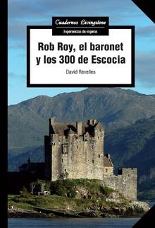 ROB ROY, EL BARONET Y LOS 300 DE ESCOCIA.
