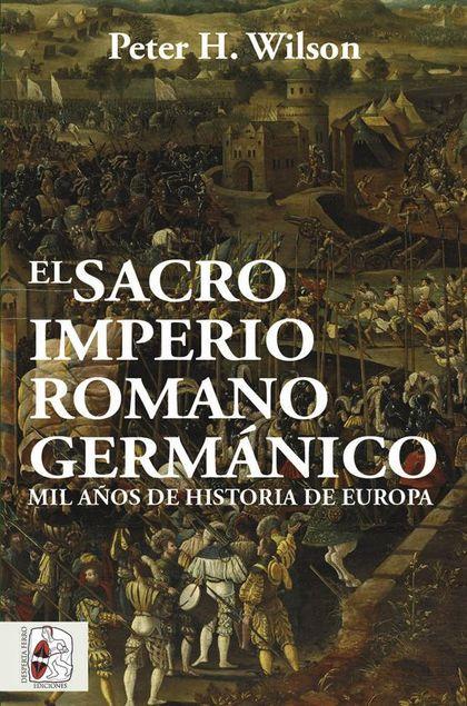 EL SACRO IMPERIO ROMANO GERMÁNICO                                               MIL AÑOS DE HIS