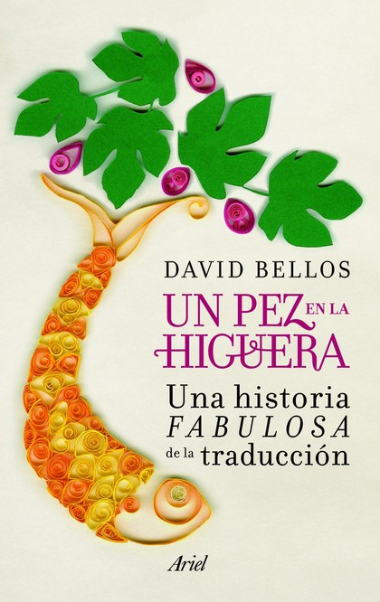 UN PEZ EN LA HIGUERA. UNA HISTORIA FABULOSA DE LA TRADUCCIÓN
