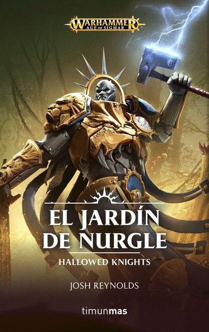 EL JARDÍN DE NURGLE. HALLOWED KNIGHTS