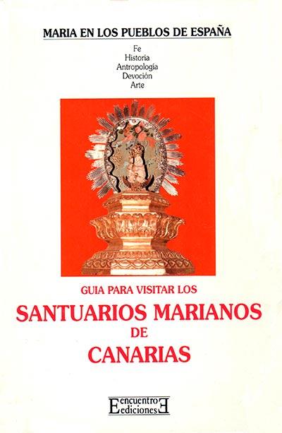 GUIA PARA VISITAR  LOS SANTUARIOS MARIANOS DE CANARIAS