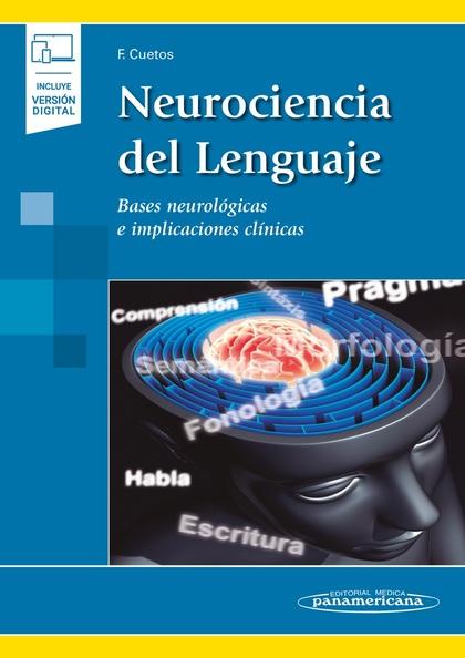 NEUROCIENCIA DEL LENGUAJE+EBOOK. BASES NEUROLÓGICAS E IMPLICACIONES CLÍNICAS