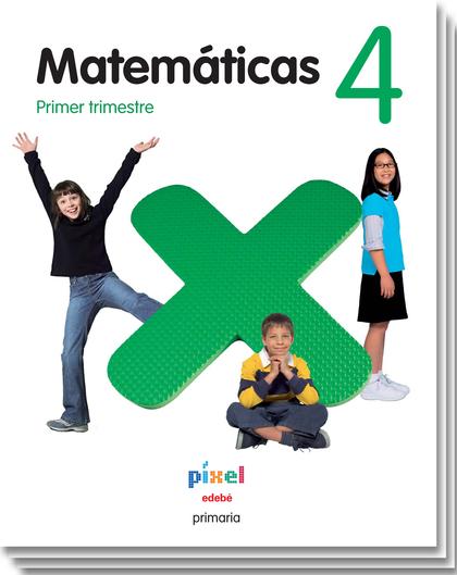PROYECTO PÍXEL, MATEMÁTICAS, 4 EDUCACIÓN PRIMARIA, 2 CICLO