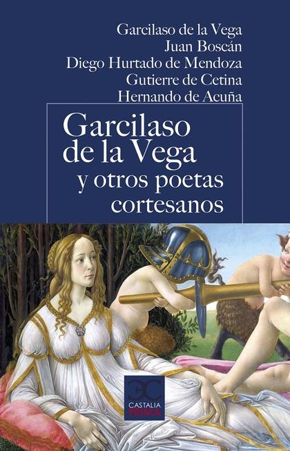 GARCILASO DE LA VEGA Y OTROS POETAS CORTESANOS