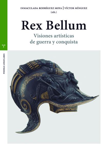 REX BELLUM. VISIONES ARTÍSTICAS DE GUERRA Y CONQUISTA