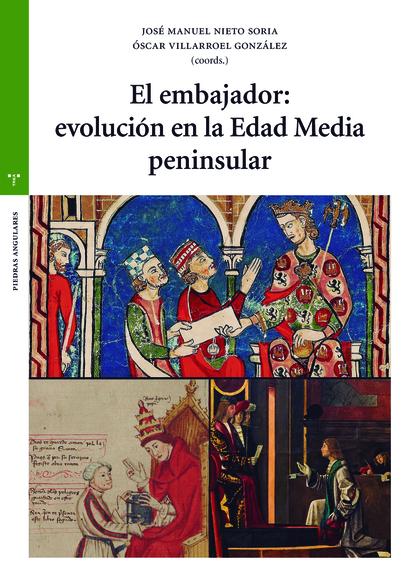 EL EMBAJADOR: EVOLUCIÓN EN LA EDAD MEDIA PENINSULAR.