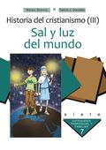 HISTORIA DEL CRISTIANISMO III : SAL Y LUZ DEL MUNDO