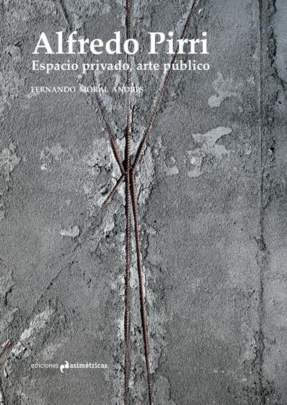 ALFREDO PIRRI. ESPACIO PRIVADO, ARTE PÚBLICO.