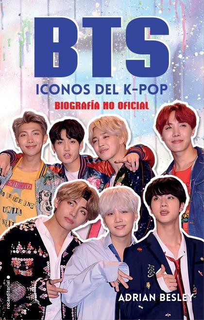 BTS. ICONOS DEL K-POP. BIOGRAFÍA NO OFICIAL
