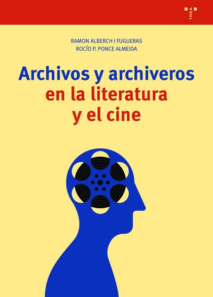 ARCHIVOS Y ARCHIVEROS EN LA LITERATURA Y EL CINE.