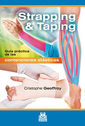 STRAPPING & TAPING. GUÍA PRÁCTICA DE LAS CONTENCIONES ELÁSTICAS