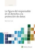 LA FIGURA DEL RESPONSABLE EN EL DERECHO A LA PROTECCIÓN DE DATOS.