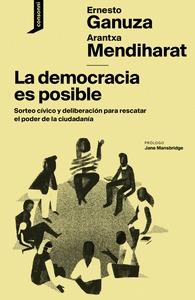 LA DEMOCRACIA ES POSIBLE. SORTEO CÍVICO Y DELIBERACIÓN PARA RESCATAR EL PODER DE LA CI
